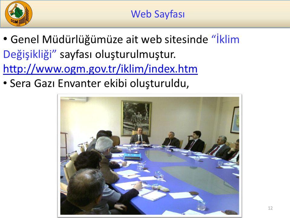 Web Sayfası 12 Genel Müdürlüğümüze ait web sitesinde İklim Değişikliği sayfası oluşturulmuştur.