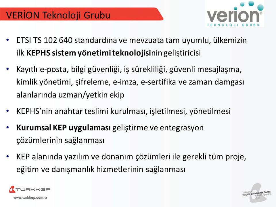 VERİON Teknoloji Grubu ETSI TS 102 640 standardına ve mevzuata tam uyumlu, ülkemizin ilk KEPHS sistem yönetimi teknolojisinin geliştiricisi Kayıtlı e-