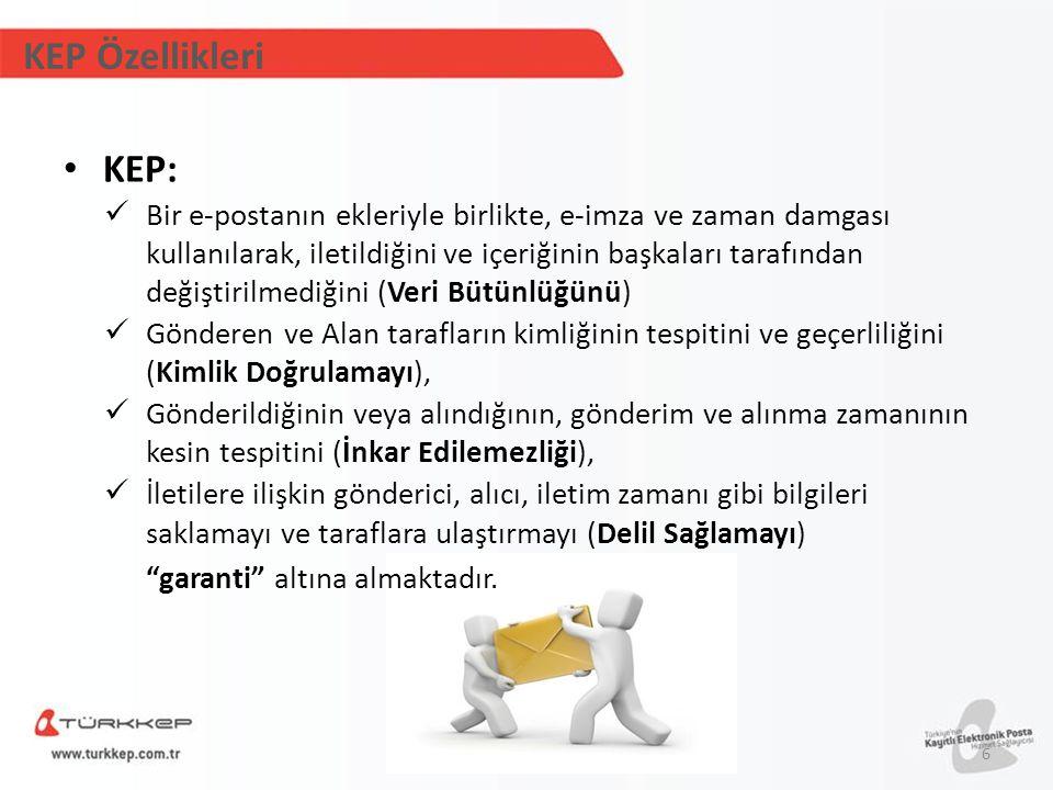 KEP Özellikleri KEP: Bir e-postanın ekleriyle birlikte, e-imza ve zaman damgası kullanılarak, iletildiğini ve içeriğinin başkaları tarafından değiştir