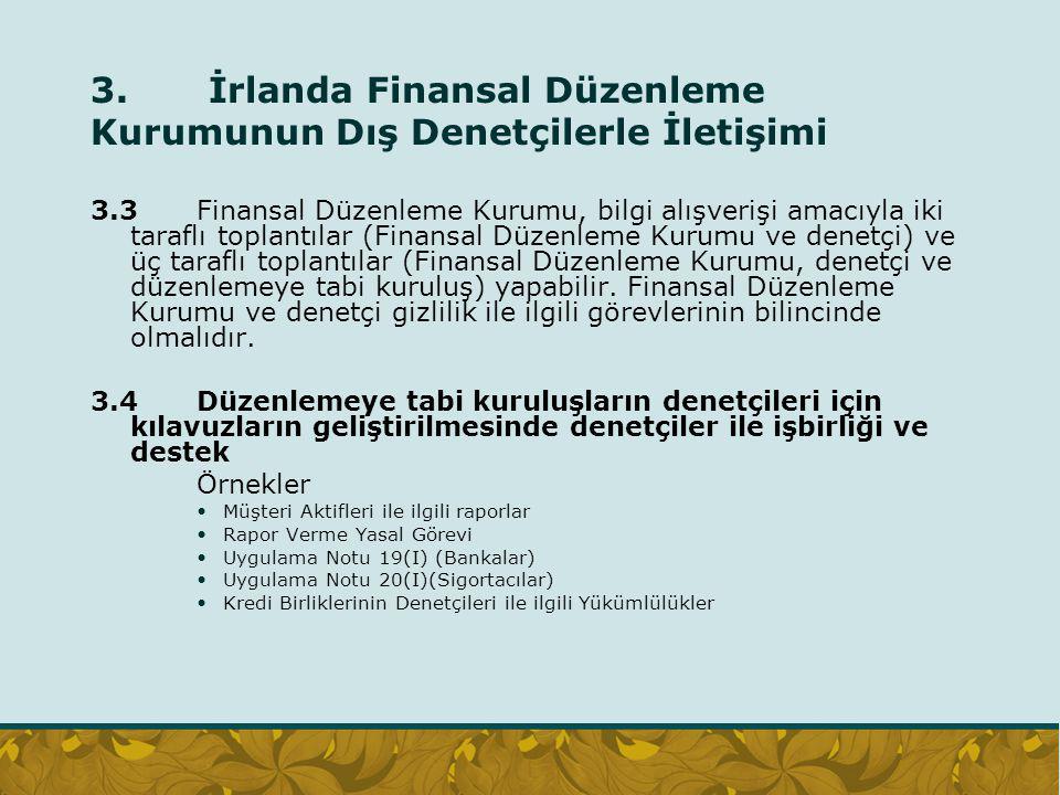 3. İrlanda Finansal Düzenleme Kurumunun Dış Denetçilerle İletişimi 3.3Finansal Düzenleme Kurumu, bilgi alışverişi amacıyla iki taraflı toplantılar (Fi