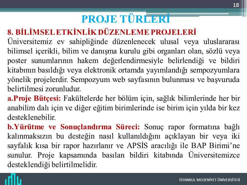 İSTANBUL MEDENİYET ÜNİVERSİTESİ 18 PROJE TÜRLERİ 8.