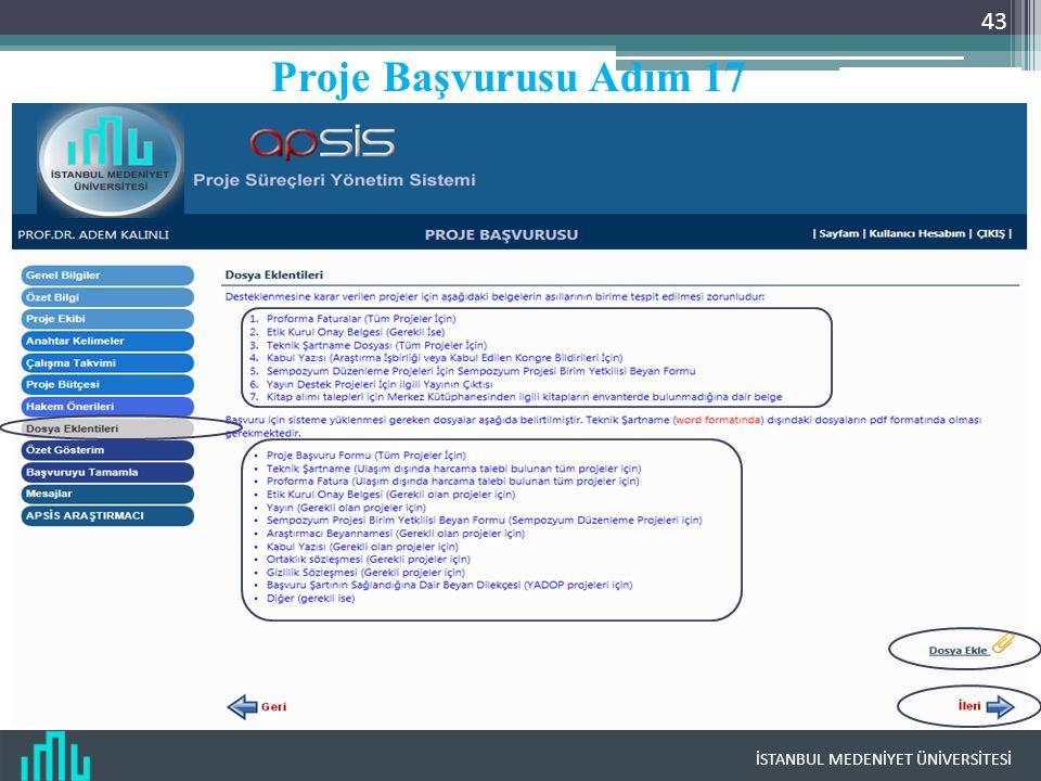 İSTANBUL MEDENİYET ÜNİVERSİTESİ 43 Proje Başvurusu Adım 17