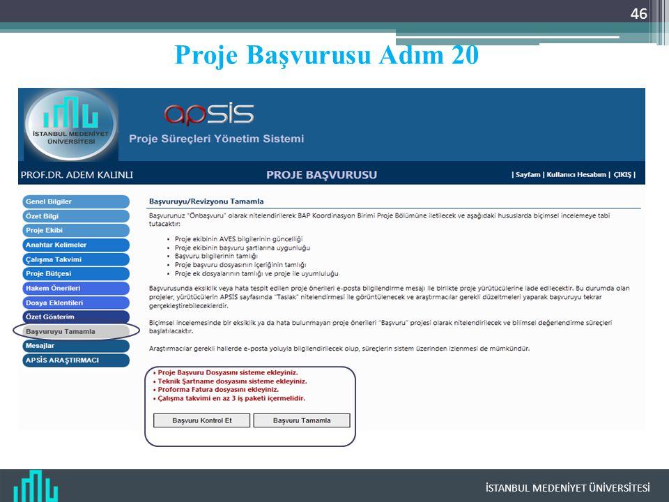 İSTANBUL MEDENİYET ÜNİVERSİTESİ 46 Proje Başvurusu Adım 20