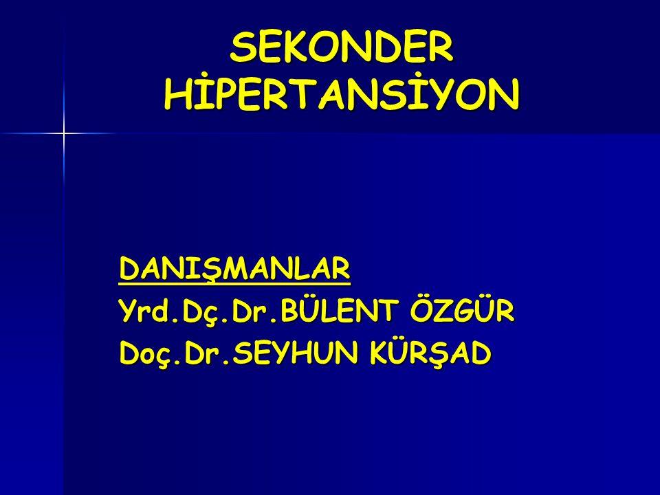 SEKONDER HİPERTANSİYON Hipertansiyon 18 yaş üstü bireylerde SKB> 140mmHg, DKB> 90 mmHg ve üstü olması olarak tanımlanır.