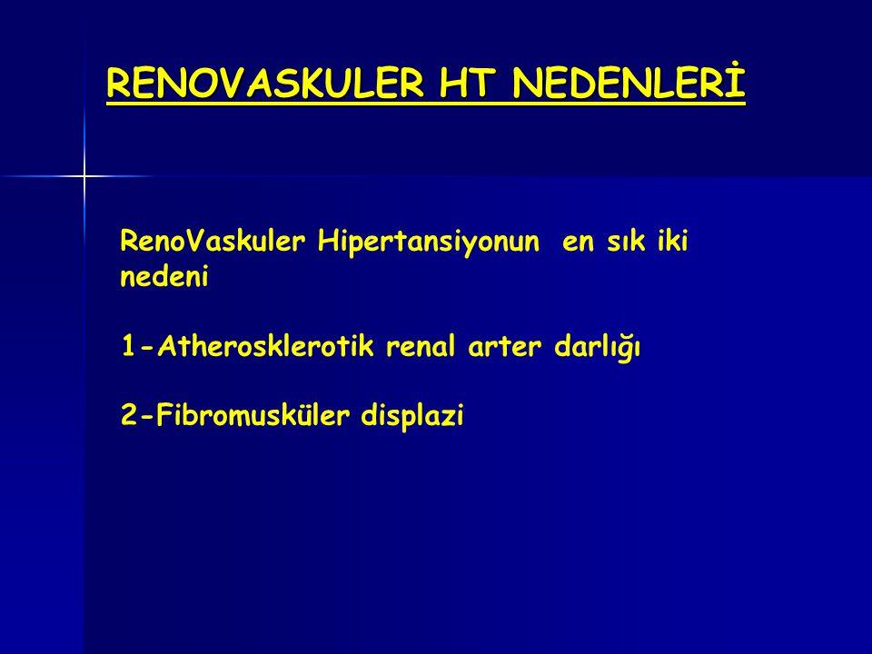 RENOVASKULER HT NEDENLERİ RenoVaskuler Hipertansiyonun en sık iki nedeni 1-Atherosklerotik renal arter darlığı 2-Fibromusküler displazi