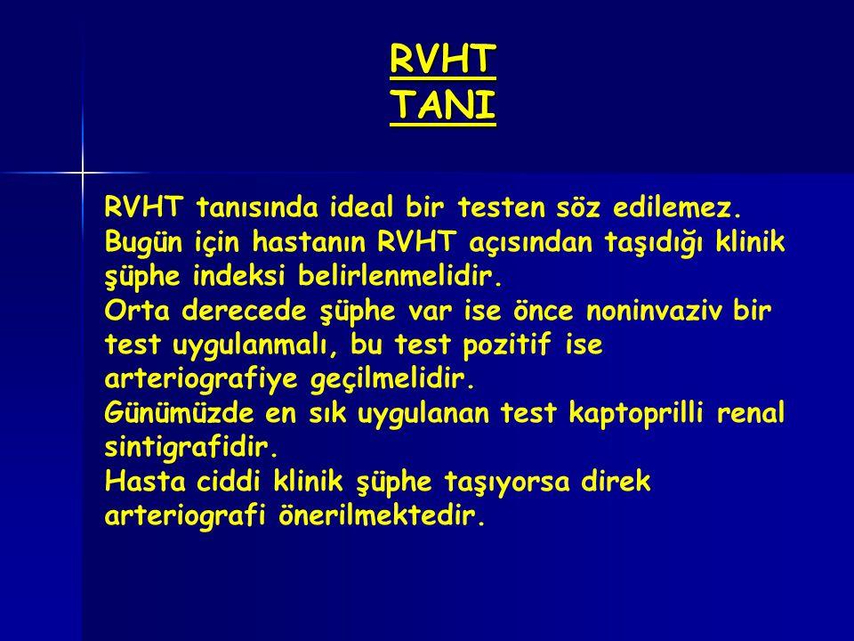 RVHT TANI RVHT tanısında ideal bir testen söz edilemez. Bugün için hastanın RVHT açısından taşıdığı klinik şüphe indeksi belirlenmelidir. Orta dereced
