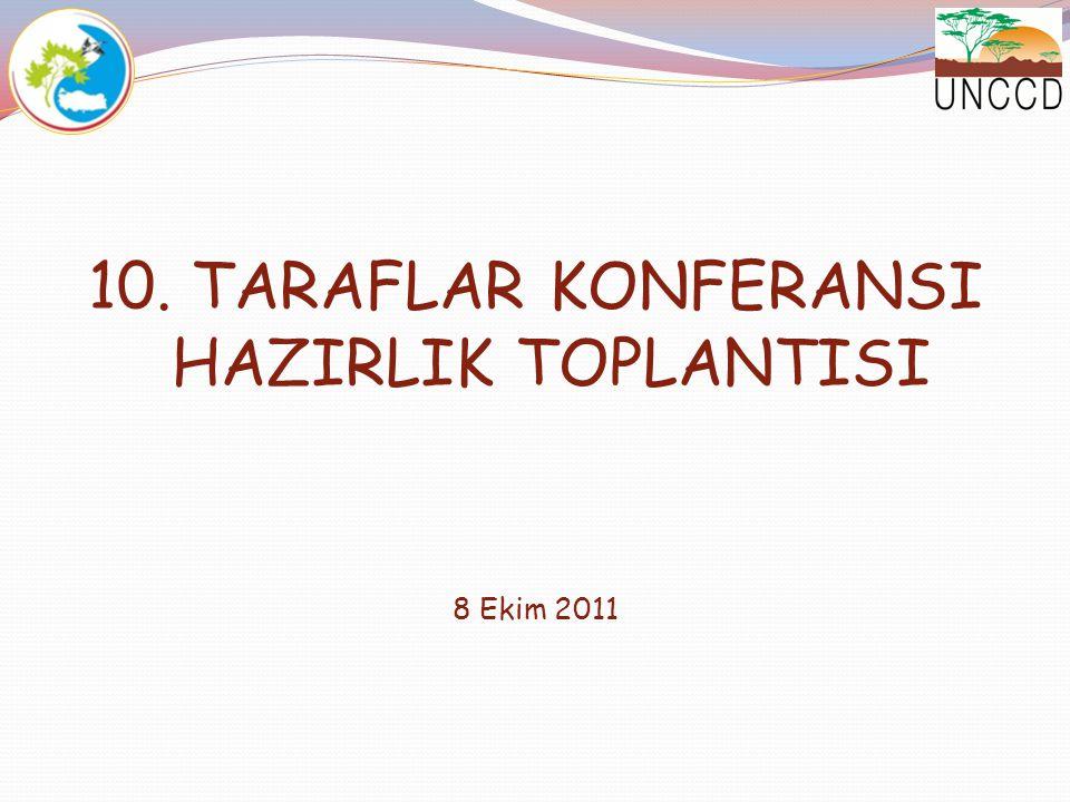 10. TARAFLAR KONFERANSI HAZIRLIK TOPLANTISI 8 Ekim 2011