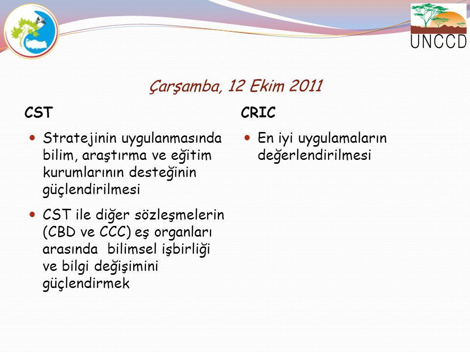 Çarşamba, 12 Ekim 2011 CST CRIC Stratejinin uygulanmasında bilim, araştırma ve eğitim kurumlarının desteğinin güçlendirilmesi CST ile diğer sözleşmele