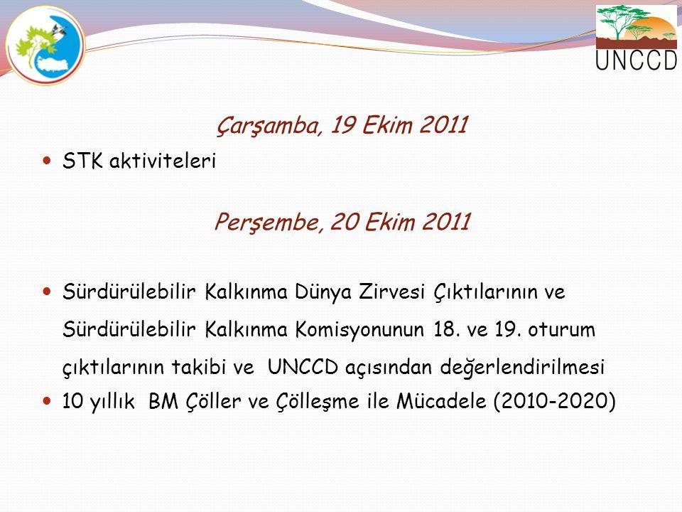 Çarşamba, 19 Ekim 2011 STK aktiviteleri Perşembe, 20 Ekim 2011 Sürdürülebilir Kalkınma Dünya Zirvesi Çıktılarının ve Sürdürülebilir Kalkınma Komisyonu