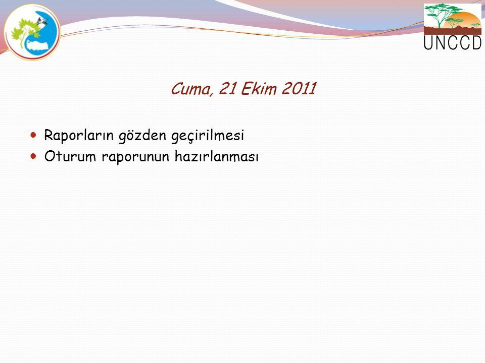 Cuma, 21 Ekim 2011 Raporların gözden geçirilmesi Oturum raporunun hazırlanması