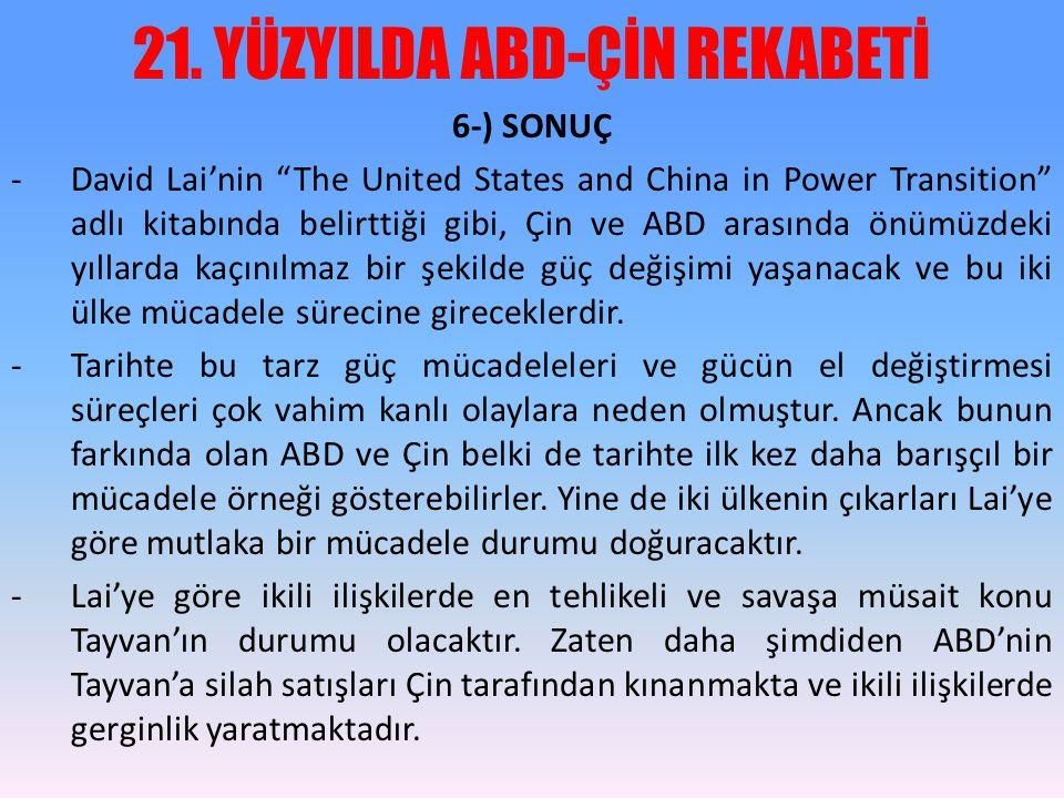 """21. YÜZYILDA ABD-ÇİN REKABETİ 6-) SONUÇ -David Lai'nin """"The United States and China in Power Transition"""" adlı kitabında belirttiği gibi, Çin ve ABD ar"""
