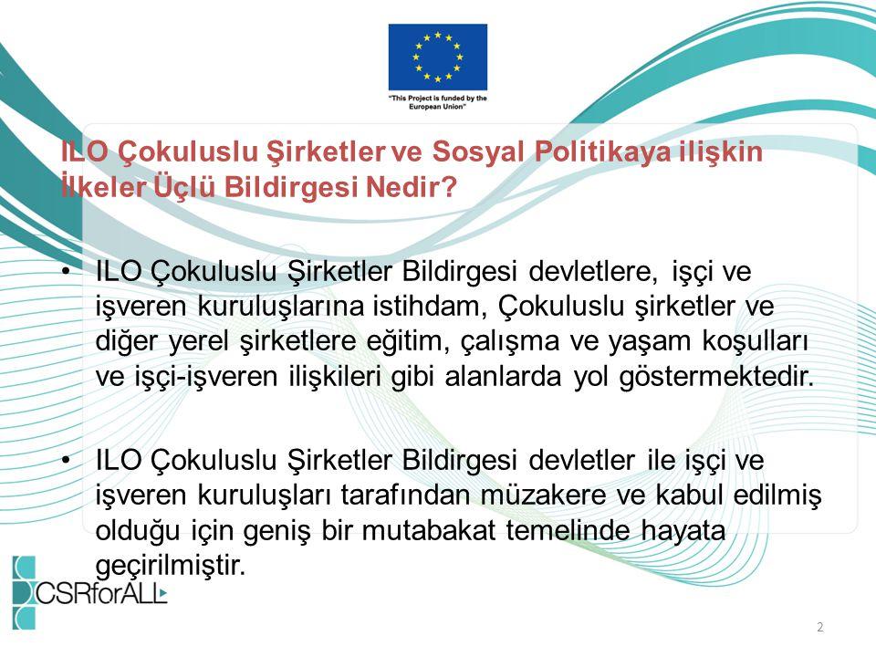 ILO Çokuluslu Şirketler ve Sosyal Politikaya ilişkin İlkeler Üçlü Bildirgesi Nedir.