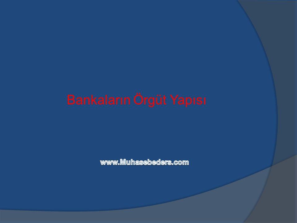 Bankaların Üst Yönetim Organları Bankaların yönetim yapıları: 1.