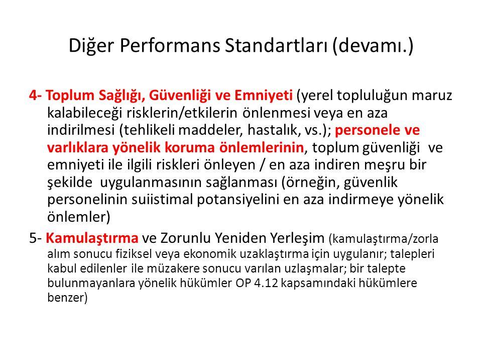 Diğer Performans Standartları (devamı.) 4- Toplum Sağlığı, Güvenliği ve Emniyeti (yerel topluluğun maruz kalabileceği risklerin/etkilerin önlenmesi ve