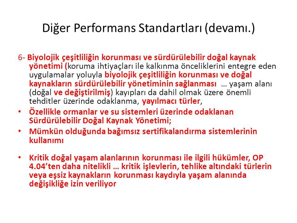Diğer Performans Standartları (devamı.) 6- Biyolojik çeşitliliğin korunması ve sürdürülebilir doğal kaynak yönetimi (koruma ihtiyaçları ile kalkınma ö