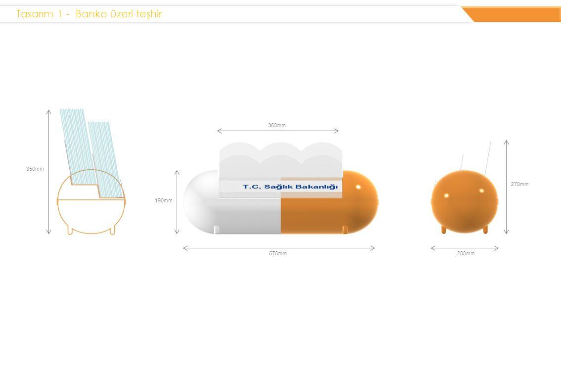 Tasarım 1 - Banko üzeri teşhir 570mm200mm 360mm 270mm 350mm 190mm