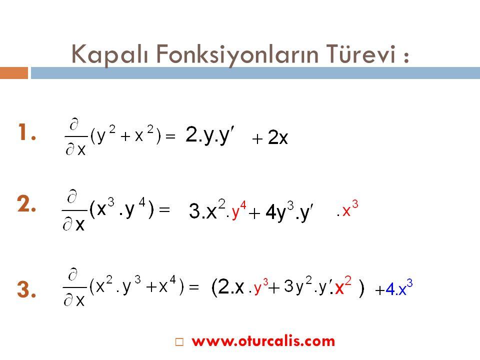 Kapalı Fonksiyonların Türevi :  Örnek : Herhangi bir ifadenin türevini alırken türev parametresi kullanılırdı.