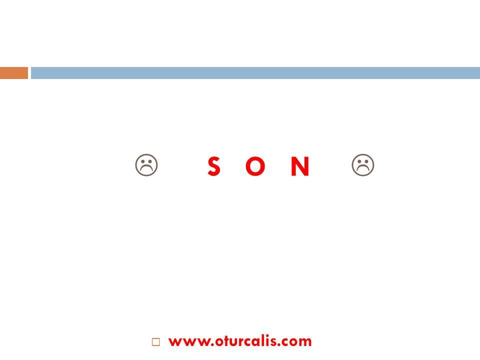  S O N   www.oturcalis.com