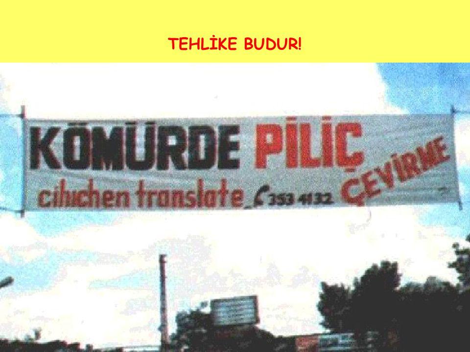 TEHLİKE BUDUR!