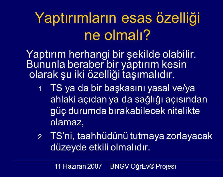 11 Haziran 2007BNGV ÖğrEv® Projesi Yaptırımların esas özelliği ne olmalı.