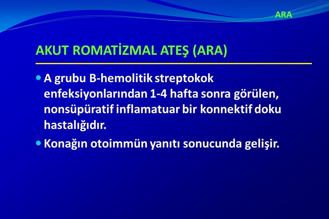 AKUT ROMATİZMAL ATEŞ-TANI 2 majör bulgu 1 majör + 2 minör bulgu Ek olarak Geçirilmiş A grubu streptokok infeksiyon kanıtı (Modifiye Jones kriterleri ve WHO (2002-2003) önerilerine göre)