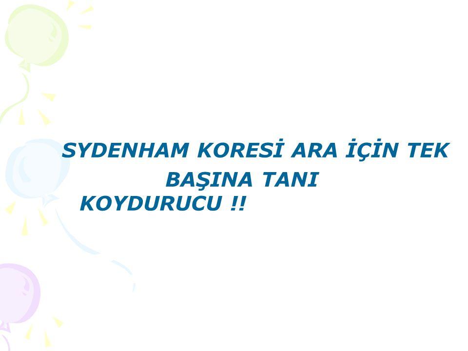 SYDENHAM KORESİ ARA İÇİN TEK BAŞINA TANI KOYDURUCU !!