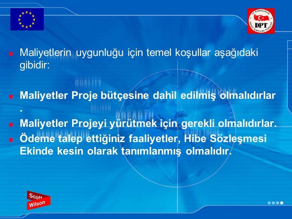 Maliyetlerin uygunluğu için temel koşullar aşağıdaki gibidir: Maliyetler Proje bütçesine dahil edilmiş olmalıdırlar.