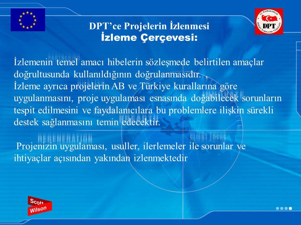 DPT'ce Projelerin İzlenmesi İzleme Çerçevesi: İzlemenin temel amacı hibelerin sözleşmede belirtilen amaçlar doğrultusunda kullanıldığının doğrulanmasıdır., İzleme ayrıca projelerin AB ve Türkiye kurallarına göre uygulanmasını, proje uygulaması esnasında doğabilecek sorunların tespit edilmesini ve faydalanıcılara bu problemlere ilişkin sürekli destek sağlanmasını temin edecektir.