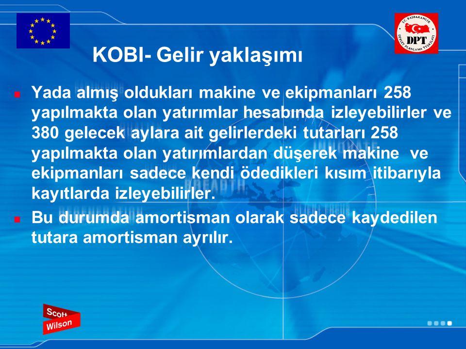 KOBI- Gelir yaklaşımı Yada almış oldukları makine ve ekipmanları 258 yapılmakta olan yatırımlar hesabında izleyebilirler ve 380 gelecek aylara ait gel