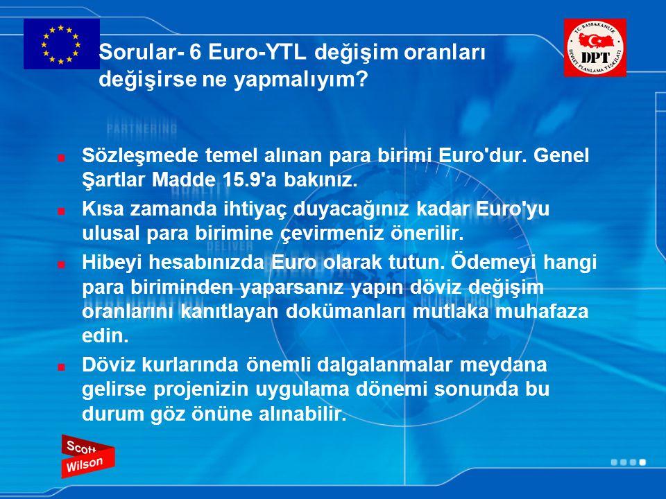 Sorular- 6 Euro-YTL değişim oranları değişirse ne yapmalıyım.