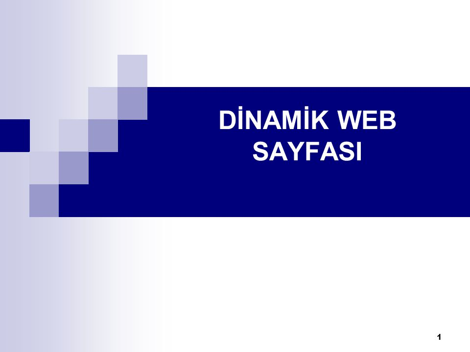 1 DİNAMİK WEB SAYFASI