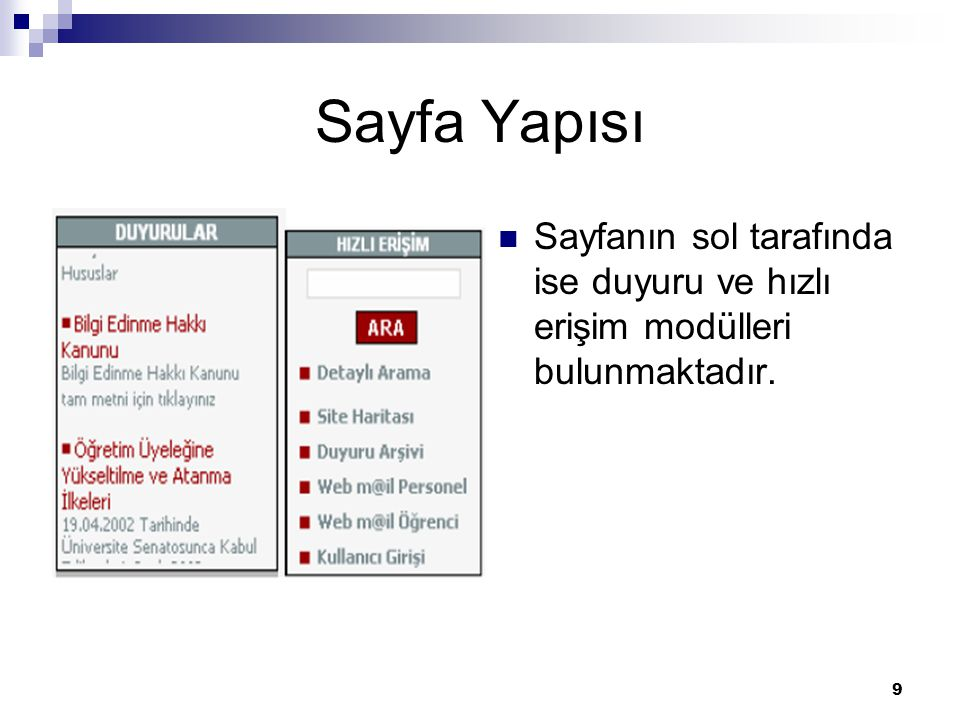 9 Sayfa Yapısı Sayfanın sol tarafında ise duyuru ve hızlı erişim modülleri bulunmaktadır.