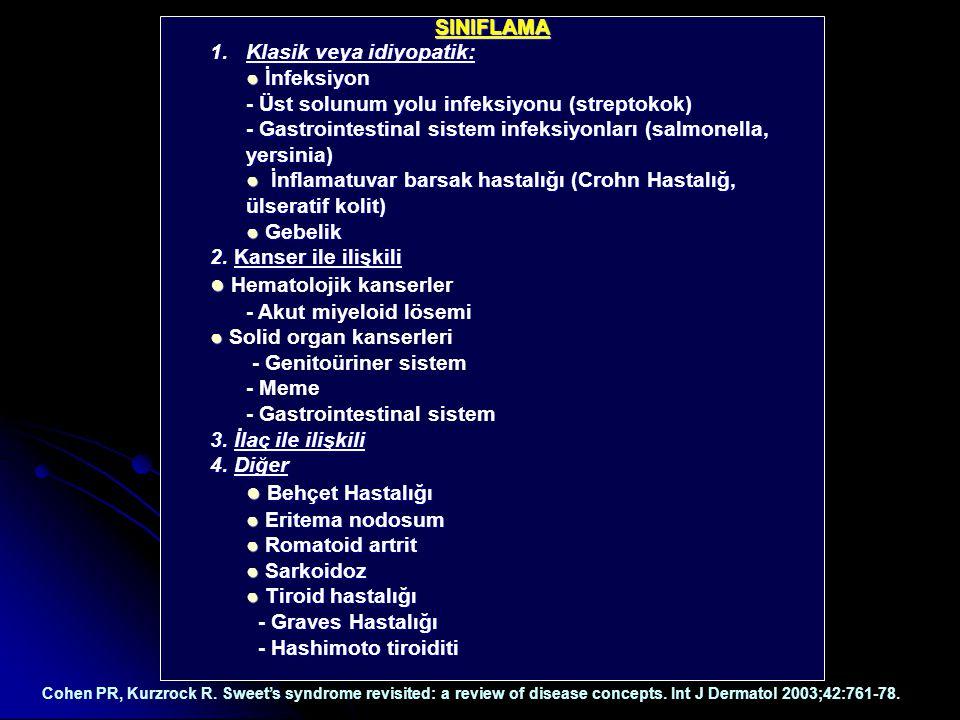 SINIFLAMA 1.Klasik veya idiyopatik: ● İnfeksiyon - Üst solunum yolu infeksiyonu (streptokok) - Gastrointestinal sistem infeksiyonları (salmonella, yer