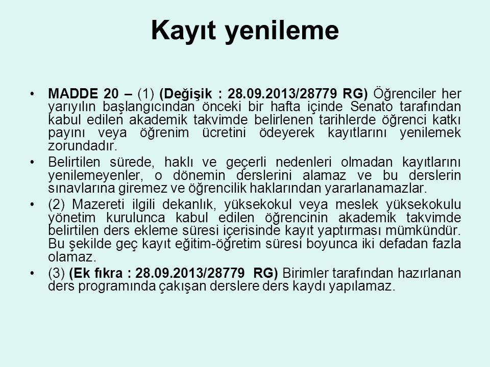 Kayıt yenileme MADDE 20 – (1) (Değişik : 28.09.2013/28779 RG) Öğrenciler her yarıyılın başlangıcından önceki bir hafta içinde Senato tarafından kabul