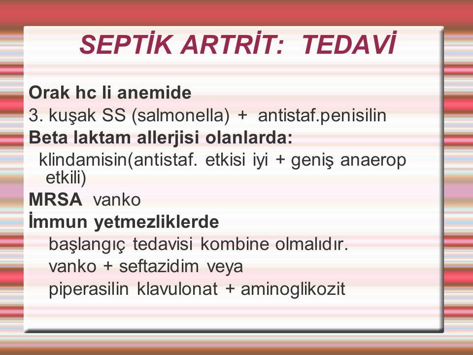 SEPTİK ARTRİT: TEDAVİ Orak hc li anemide 3.
