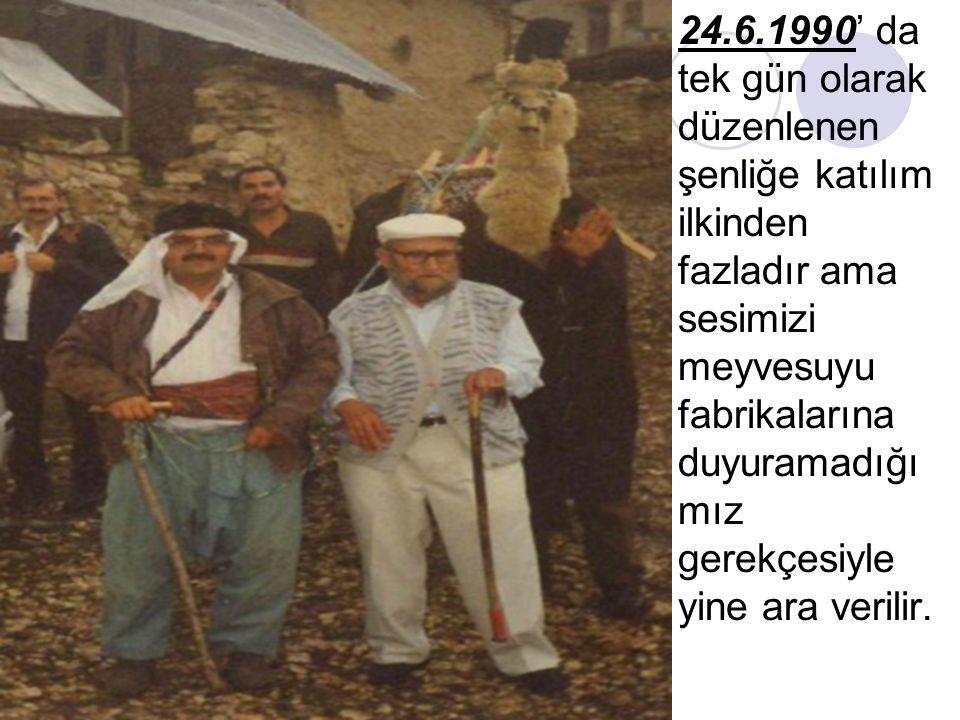 24.6.1990' da tek gün olarak düzenlenen şenliğe katılım ilkinden fazladır ama sesimizi meyvesuyu fabrikalarına duyuramadığı mız gerekçesiyle yine ara verilir.