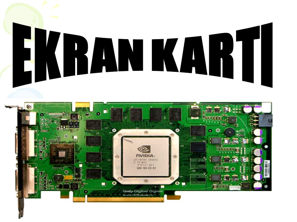 Video Memory - Bellek: Yazının başlangıcında da açıkladığımız gibi ekran kartı işlemcileri, grafik işlemlerini çok daha hızlı yapmak ve kablo sorunundan kurtulmak için gerekli olan ram bellekleri kart üstüne işlemcinin çevresine takmaktadırlar.