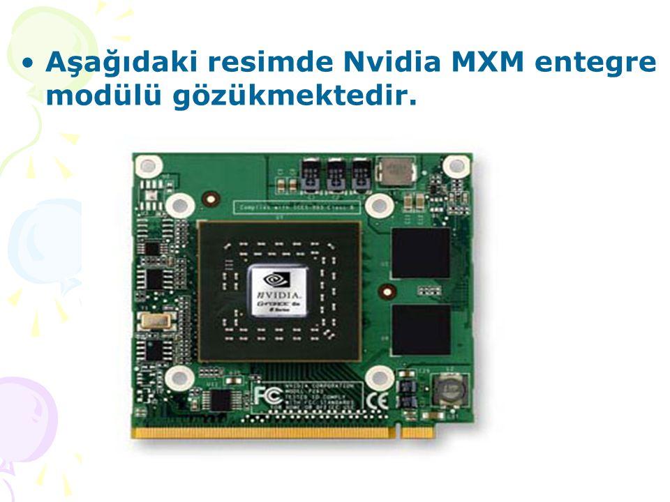Aşağıdaki resimde Nvidia MXM entegre modülü gözükmektedir.