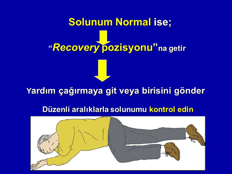 """Solunum Normal ise; Solunum Normal ise; """" Recovery pozisyonu"""" na getir """" Recovery pozisyonu"""" na getir Y ardım çağırmaya git veya birisini gönder Düzen"""