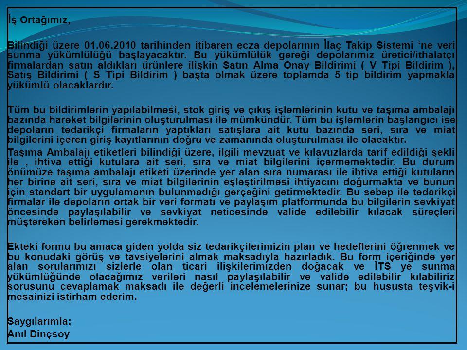 İş Ortağımız, Bilindiği üzere 01.06.2010 tarihinden itibaren ecza depolarının İlaç Takip Sistemi 'ne veri sunma yükümlülüğü başlayacaktır.