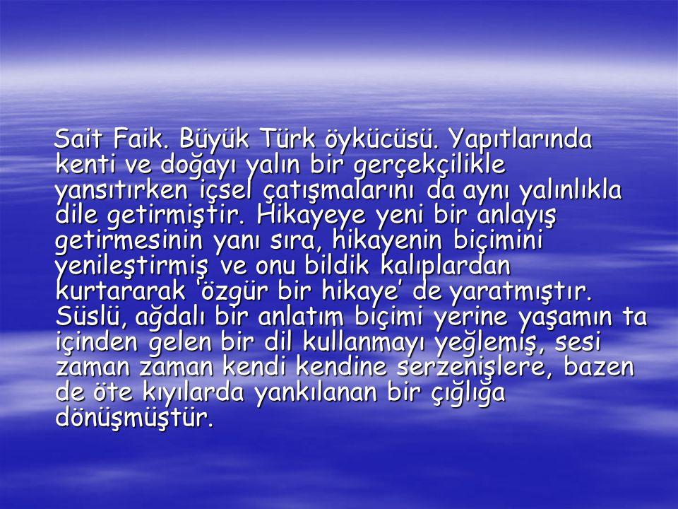 Sait Faik.Büyük Türk öykücüsü.