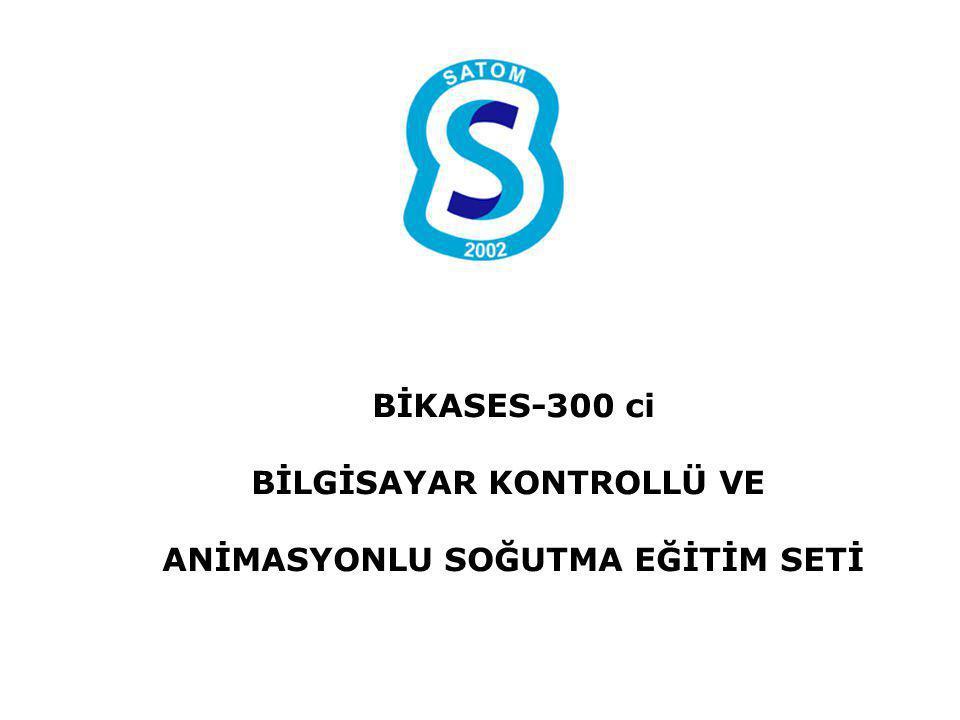 BİKASES-300 ci BİLGİSAYAR KONTROLLÜ VE ANİMASYONLU SOĞUTMA EĞİTİM SETİ