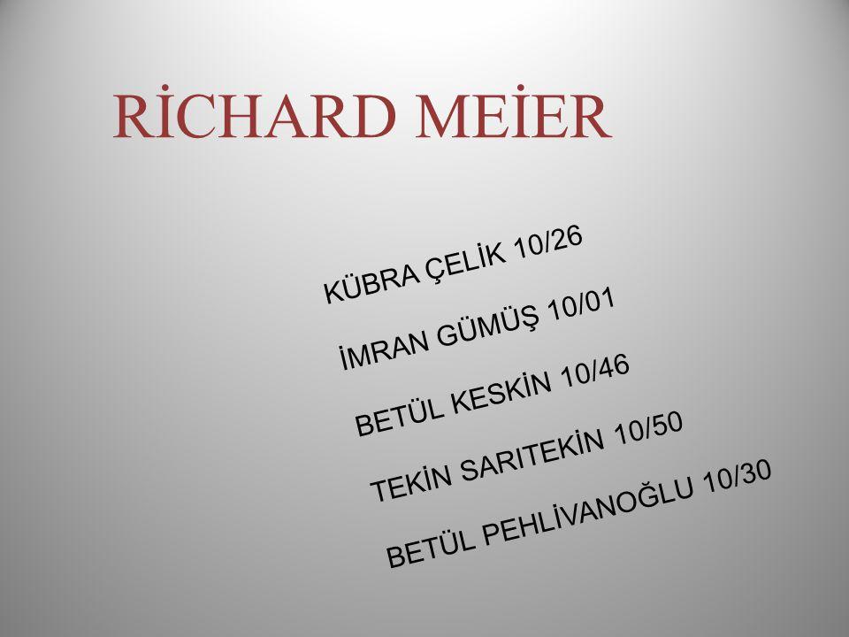 Yapılarını rasyonel tarzda ve ağırlıklı olarak beyaz cepheler ile tasarlayan ABD'li bir mimar.ABD Richard Meier, New Jersey eyaletinin Newark şehirinde doğdu.
