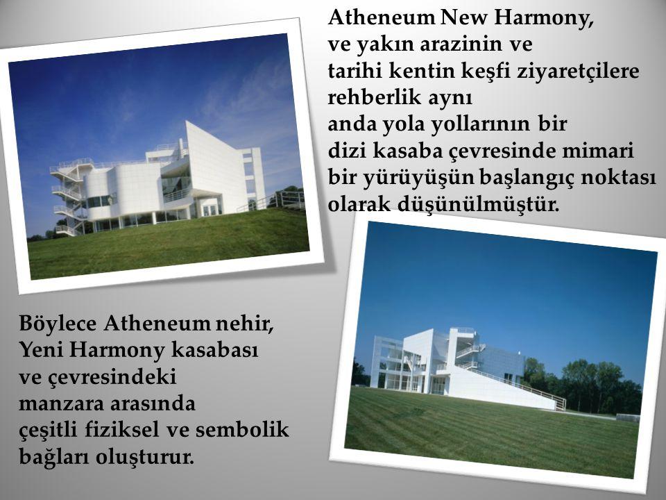 Atheneum New Harmony, ve yakın arazinin ve tarihi kentin keşfi ziyaretçilere rehberlik aynı anda yola yollarının bir dizi kasaba çevresinde mimari bir