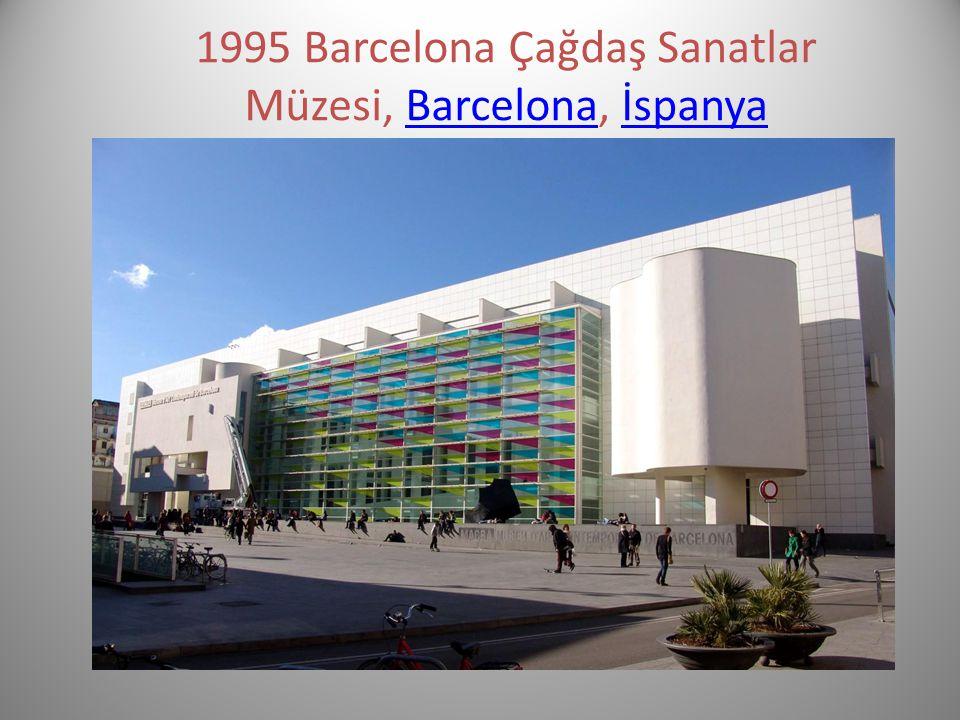 1995 Barcelona Çağdaş Sanatlar Müzesi, Barcelona, İspanyaBarcelonaİspanya