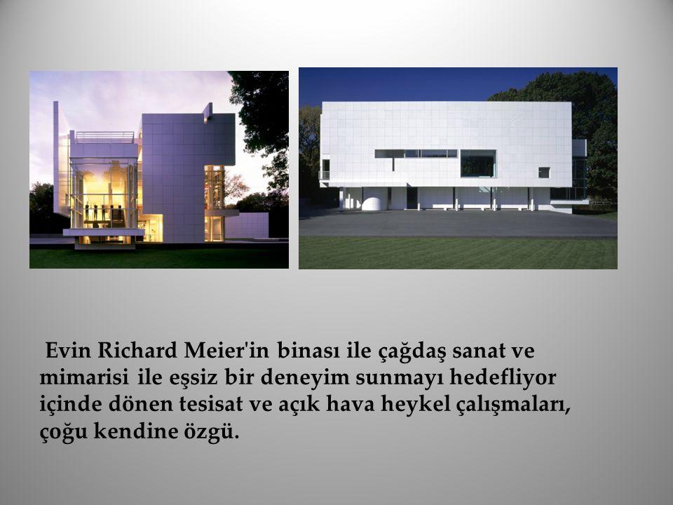 Evin Richard Meier'in binası ile çağdaş sanat ve mimarisi ile eşsiz bir deneyim sunmayı hedefliyor içinde dönen tesisat ve açık hava heykel çalışmalar