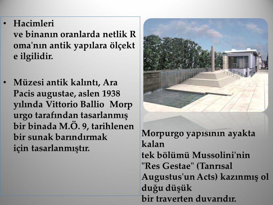 Hacimleri ve binanın oranlarda netlik R oma'nın antik yapılara ölçekt e ilgilidir. Müzesi antik kalıntı, Ara Pacis augustae, aslen 1938 yılında Vittor