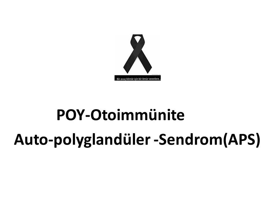 POY-Otoimmünite Auto-polyglandüler -Sendrom(APS)