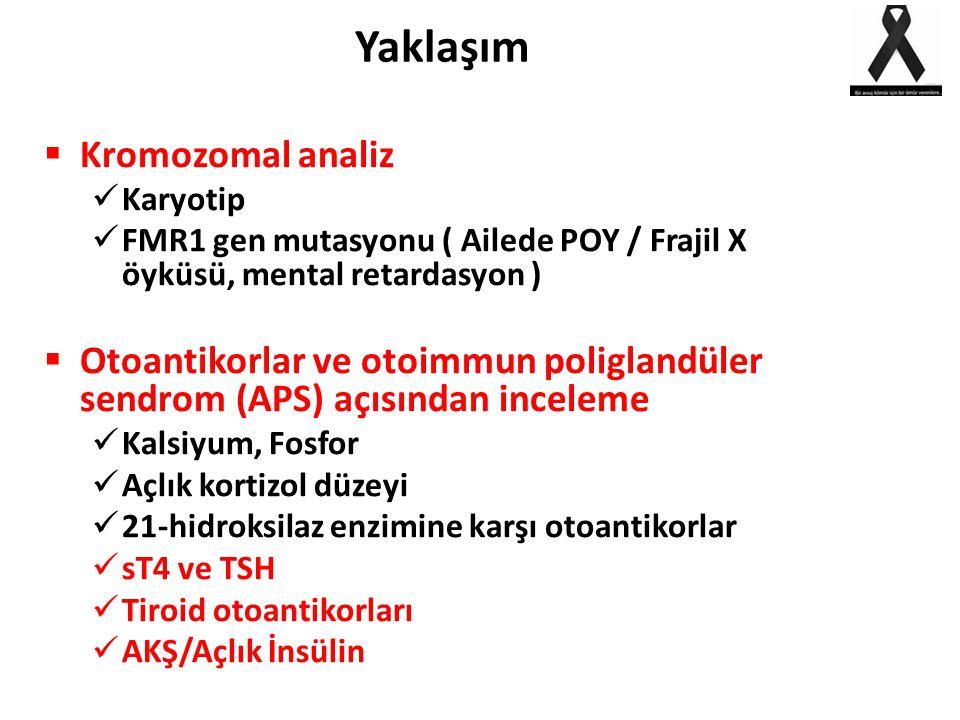  Kromozomal analiz Karyotip FMR1 gen mutasyonu ( Ailede POY / Frajil X öyküsü, mental retardasyon )  Otoantikorlar ve otoimmun poliglandüler sendrom