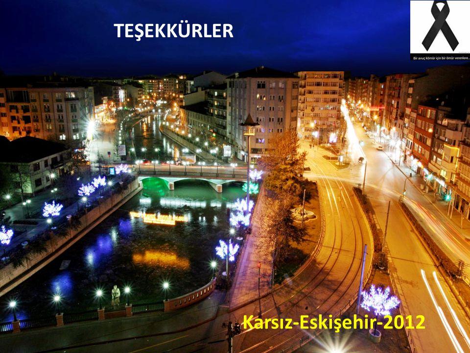 Karsız-Eskişehir-2012 TEŞEKKÜRLER